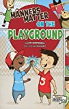 Manners Matter on the Playground, Lori Mortensen, 1429662263