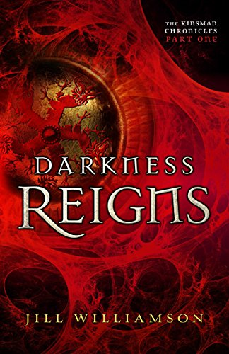 Darkness Reigns (The Kinsman Chronicles): Part 1 by [Williamson, Jill]