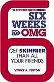 Six Weeks to OMG, Venice A. Fulton, 1455528285
