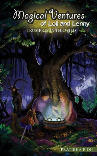 Read Online Magical Ventures of Loli and Lenny: Trumpets in the Wild (Volume 1) pdf