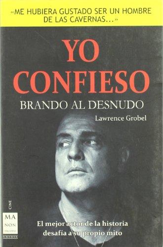 Descargar Libro Yo Confieso - Brando Al Desnudo Lawrence Grobel