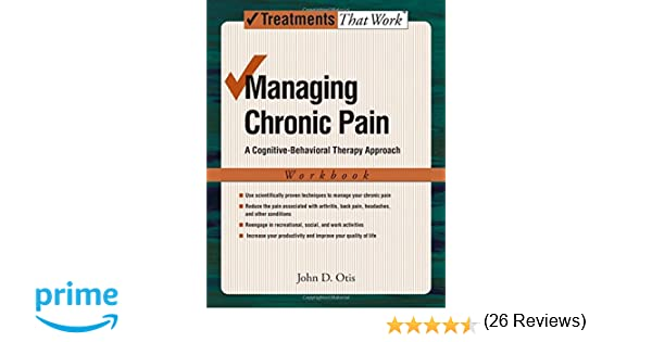 Managing Chronic Pain: A Cognitive-Behavioral Therapy Approach ...