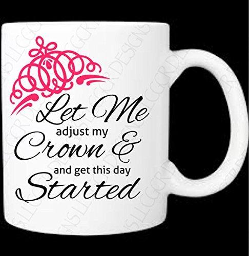 Diva Crown (Let Me Adjust My Crown Diva Coffee Mug)