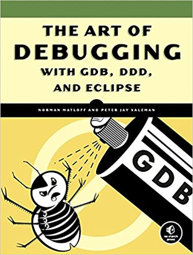 the-art-of-debugging-with-gdb-ddd-and-eclipse