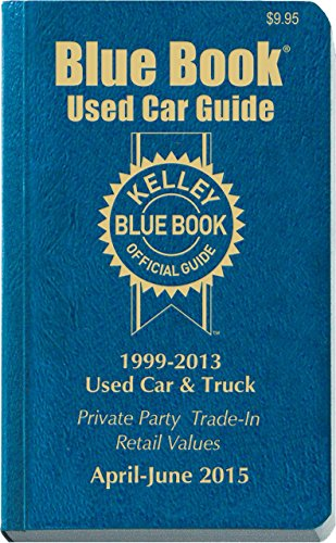 Kelley Blue Book Used Car Guide  April June 2015  Kelley Blue Book Used Car Guide Consumer Edition