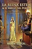 La Reina Ester y el Anillo de Poder: Voz Profética para el Final de los Tiempos (Spanish Edition)