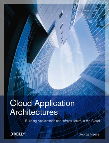 Download Cloud Application Architectures: Building Applications and Infrastructure in the Cloud (Theory in Practice (O'Reilly)) Pdf