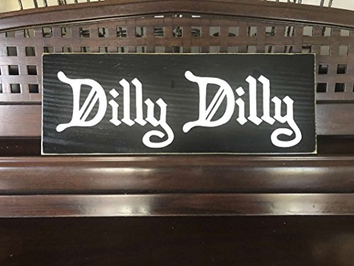 Pub Plaque (DILLY DILLY Beer Home Bar Pub Cheers Tap Room Sign Plaque Decor WOOD U-Pik Color FREE SHIPPING)