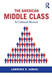 The American Middle Class, Lawrence R. Samuel, 0415831873