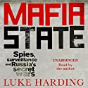 Mafia State: How One Reporter Became an Enemy of the Brutal New Russia Audiobook by Luke Harding Narrated by Luke Harding