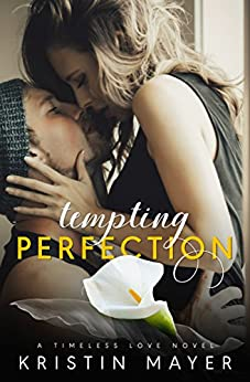 Tempting Perfection (Timeless Love Novel) by [Mayer, Kristin]