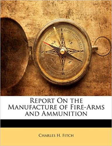 Book Report On the Manufacture of Fire-Arms and Ammunition