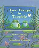 img - for Two Frogs in Trouble: Based on a Fable Told by Paramahansa Yogananda by Natalie Hale (1998-03-01) book / textbook / text book
