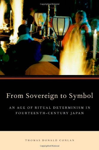 (From Sovereign to Symbol: An Age of Ritual Determinism in Fourteenth Century Japan )