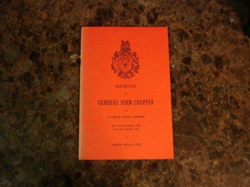 Memoir Of General John Cropper  Of Accomack County  Va