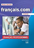 Français.com Niveau débutant : Méthode de français professionnel et des affaires (1DVD)