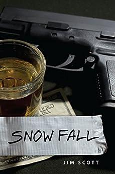 Snowfall (Morgan Snow Series Book 1) by [Scott, Jim]