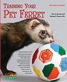 Training Your Pet Ferret (Training Your Pet (Barron's))