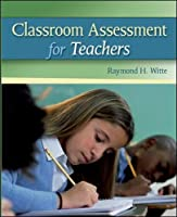 Classroom Assessment for Teachers Front Cover