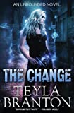 The Change (Unbounded) (Volume 1) by  Teyla Branton in stock, buy online here