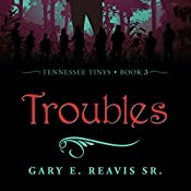 Troubles: Tennessee Tinys, Book 3 | Gary E. Reavis Sr