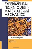 Experimental Techniques in Materials and Mechanics, C. Suryanarayana, 1439819041