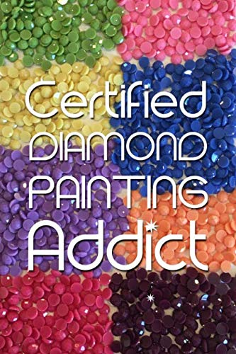 Chart Special Order Cross Stitch - Certified Diamond Painting Addict: Log Book to Track DP Art Projects (Journal for Diamond Painting Art Enthusiasts)