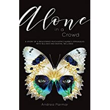 Alone in a Crowd: A Story of a Registered Psychiatric Nurse's Struggles with Bulimia and Mental Wellness