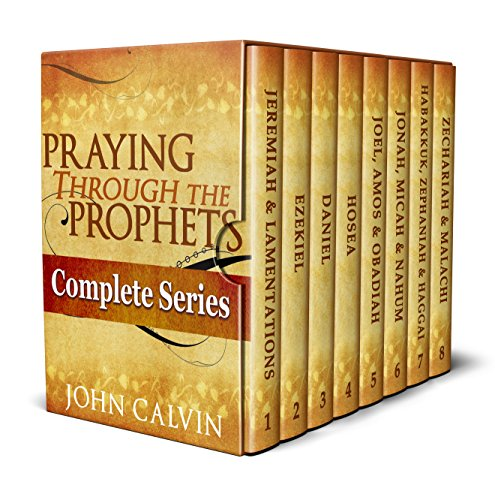 (Praying Through the Prophets (The Complete)