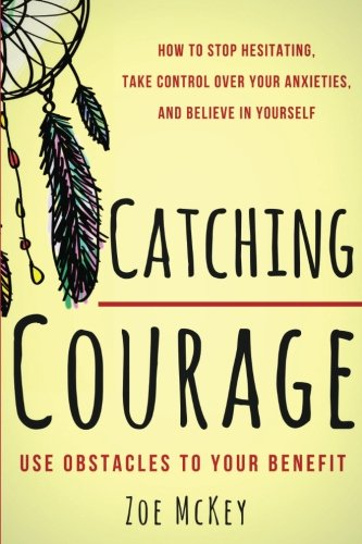 Catching Courage Understand Anxieties Decisions product image