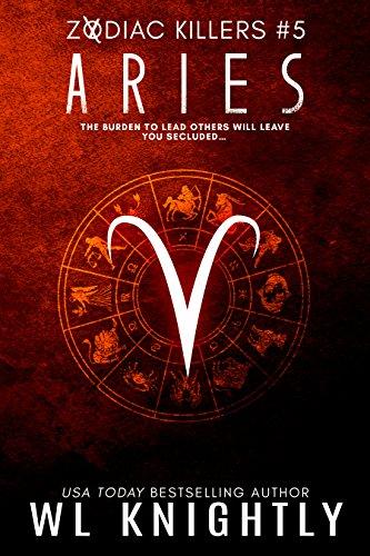 Aries (Zodiac Killers Book 5) by [Knightly, WL]