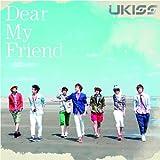 U-Kiss - Dear My Friend [Japan LTD CD] AVCD-48438