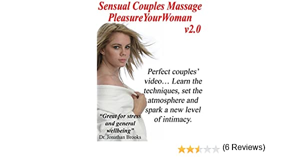 Amazon Com Sensual Couples Massage Pleasure Your Woman Version 2 0 Unavailable Amazon Digital Services Llc
