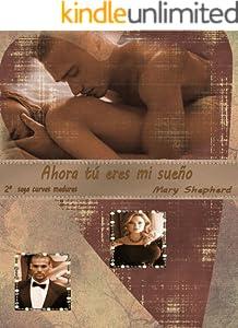 Ahora tu eres mi sueño (Saga Curvas Maduras nº 2) (Spanish Edition)