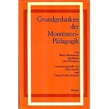 Grundgedanken der Montessori-Padagogik, aus Maria Montessoris Schriftum und Wirkkreis (Schriften des Willmann-Instituts, Munchen, Wien) (German Edition)