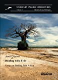 Dealing with Evils. Essays on Writing from Africa, Gagiano, Annie, 3898218678