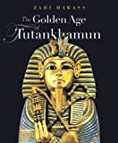 The Golden Age of Tutankhuman, Zahi Hawass, 9774248368