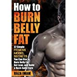 Wie to Burn Belly Fat: 37 Fitness Model Secrets to Burn Belly Fat ( Abs, Ab Workouts, Healthy Living Tips)