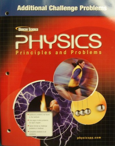 Glencoe Physics: Principles and Problems - Additional Challenge Problems