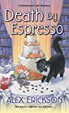 Death by Espresso (A Bookstore Cafe Mystery) by  Alex Erickson in stock, buy online here