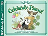img - for Celebrate Piano! Lesson and Musicianship, 1B book / textbook / text book