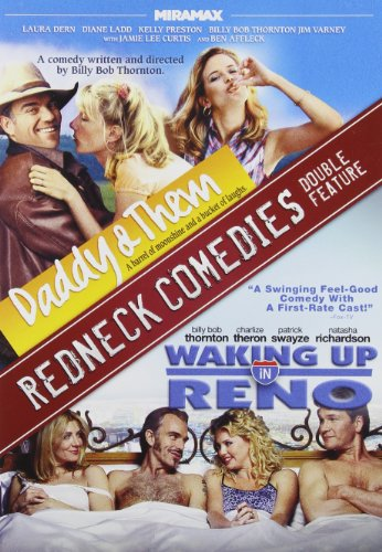 Redneck Comedies: Daddy and Them / Waking Up in Reno -