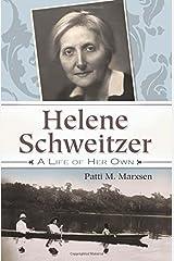 Helene Schweitzer: A Life of Her Own (Albert Schweitzer Library) Hardcover