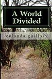 A World Divided, Eulanda Guillory, 1491097000