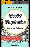 Doodle Inspiration: Learn How To Doodle (Cartoon Doodles, Doodle Patterns, Mandala Doodles, Zendoodles, Zentangles, Doodle Prompts)