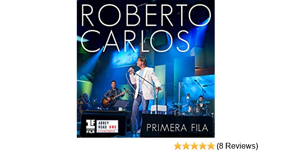 Primera Fila (Portuguese Version) by Roberto Carlos on Amazon Music - Amazon.com