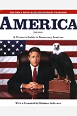 America (The Book): A Citizen's Guide to Democracy Inaction Hardcover