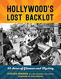Amazon.com: Hollywood's Lost Backlot: 40 Acres of Glamour ...