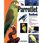 Parrolets (A Complete Pet Owners Manual)
