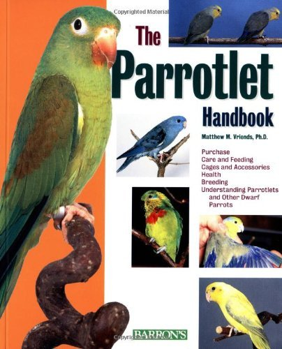 Parrolets (A Complete Pet Owners Manual) 1